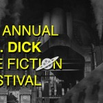 Tickets Now Available for Philip K Dick Film Festival + Paperback of When Winter Calls!