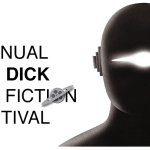 Philip K. Dick Sci-Fi Film Festival Announces Submissions + March 2017 Dates!